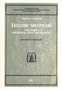 Leggere Nietzsche: alle origini dell'edizione Colli-Montinari : con lettere e testi inediti