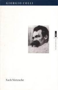 Giorgio Colli, Nach Nietzsche (Hamburg 1993)