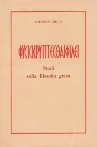 Giorgio Colli, Physis kryptesthai philei : studi sulla filosofia greca, 1948