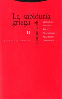 La sabiduría griega.Epiménides, Ferecides, Tales, Anaximandro, Anaxímenes, Onomácrito