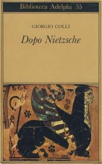 Giorgio Colli, Dopo Nietzsche, ed. Adelphi