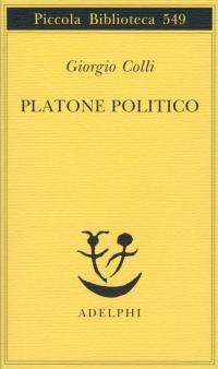 Giorgio Colli, Platone politico, ed. Adelphi