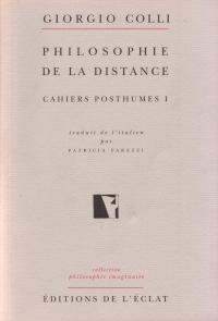 Philosophie de la distance. Cahiers posthumes I