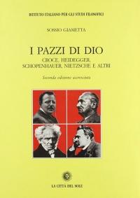 """Copertina libro Sossio Giametta, """"I pazzi di Dio: Croce, Heidegger, Schopenhauer"""