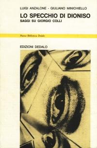 Lo specchio di Dioniso. Saggi su Giorgio Colli, 1984