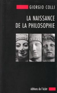 Giorgio Colli, La naissance de la philosophie, L'éclat