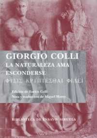 Giorgio Colli, La naturaleza ama esconderse. Physis kryptesthai philei