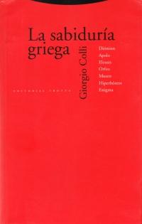 La sabiduría griega. Diónisos, Apolo, Eleusis, Orfeo, Museo, Hiperbóreos, Enigma