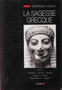 La Sagesse grecque. I, Dionysos, Apollon, Orphée, Musée, Hyperboréens, Énigme