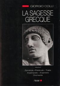 La sagesse grecque. II, Épiménide, Phérécyde, Thalès, Anaximandre, Anaximène