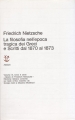 Copertina libro: La filosofia nell'epoca tragica dei Greci e Scritti dal 1870 al